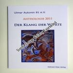 Anthologie - Der Klang der Worte 2011 - Ulmer Autoren 81 e.V.